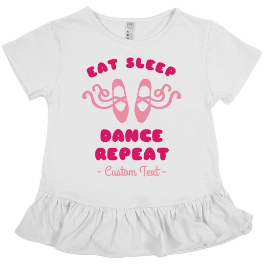 Eat Sleep Dance Repeat Girl's Ruffle Custom Top