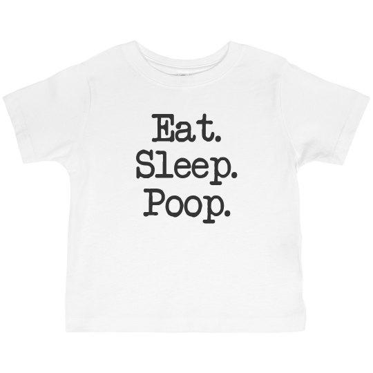 Eat Sleep Poop Toddler Tee