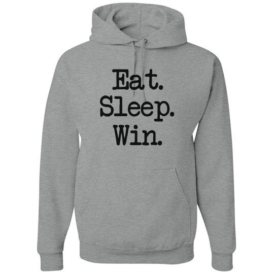 Eat Sleep Win Hoodie