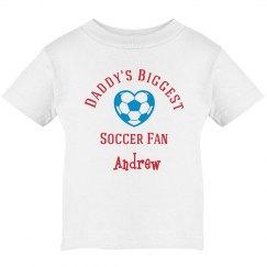 Daddy's Biggest Soccer Fan