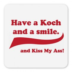 Kochs Kiss My Ass