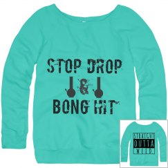 Stop Drop And Bong Hit Straight Outta Weed Sweater