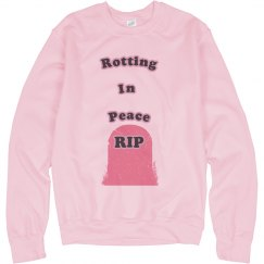 Rotting In Peace Unisex Sweatshirt