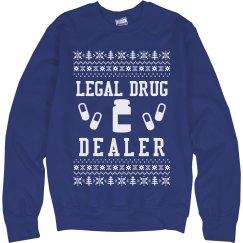 Legal Drug Dealer Ugly Sweater