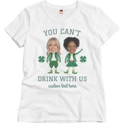 You Can't Drink With Us Drinking Buddies