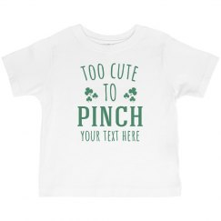 To Cute To Pinch Custom Baby Tee