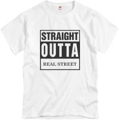Straight Outta Real Street