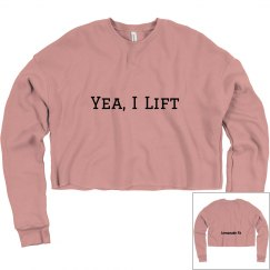 Yea, I Lift Crop Sweatshirt