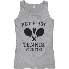 But First, Tennis Custom Tank