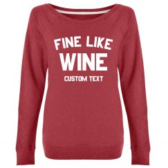 Custom Fine like Wine Sweater