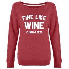 Custom Fine like Wine Sweater