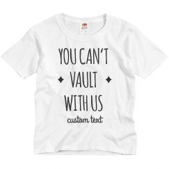 You Can't Vault With Us Funny Gymnastics Kid's Tee