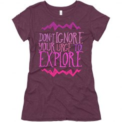 Don't ignore your urge to explore