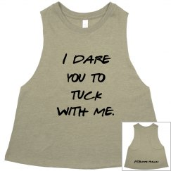 I Dare You To Tuck With Me- Cropped Racerback- Olive