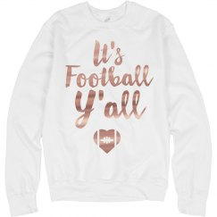It's Football Y'all Metallic Rose