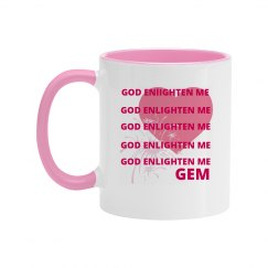 GOD ENLIGHTEN ME CUP