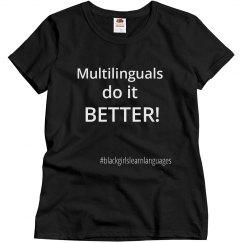 Multilinguals Do It Better Tee