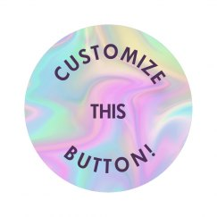 Customize Your Own Button!