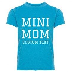 Customizable Mini Mom Youth Tee