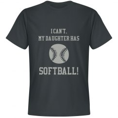 I Can't, My Daughter has Softball!