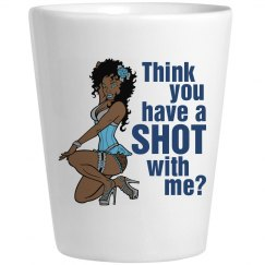 Have A Shot With Me