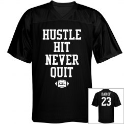 Hustle Hit Never Quit Sports Football Dad Jersey