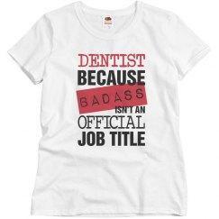 Dentists Are Badass