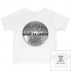 what is love-toddler girl's tee