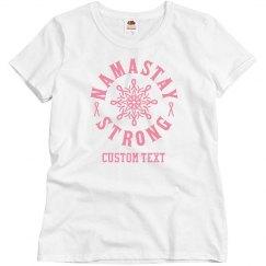 Custom N'amastay Strong Tee
