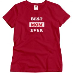Best Mom Ever Tshirt