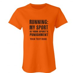 MY SPORT IS YOUR SPORT'S PUNISHMENT - CUSTOMIZABLE TEXT
