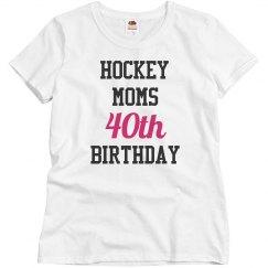 Hockey moms 40th birthday