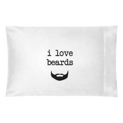 I love Beards Pillowcase
