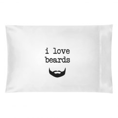 I love Beards Pillowcase
