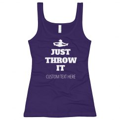 Just Throw It Custom Cheer