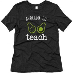 Avocado-Go Teach Tee