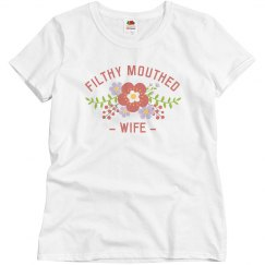 Filthy Mouthed Wife with Floral Graphic