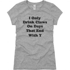 I Only Drink Claws Funny Drinking