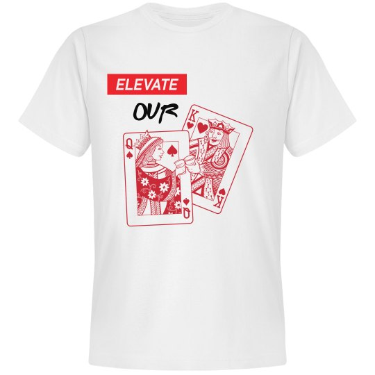 Elevate our Kings and queens - white tee