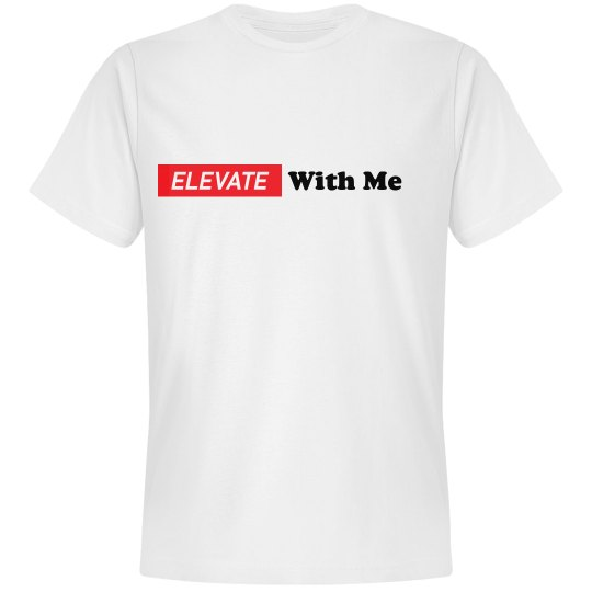 Elevate With Me- No Hash Tag