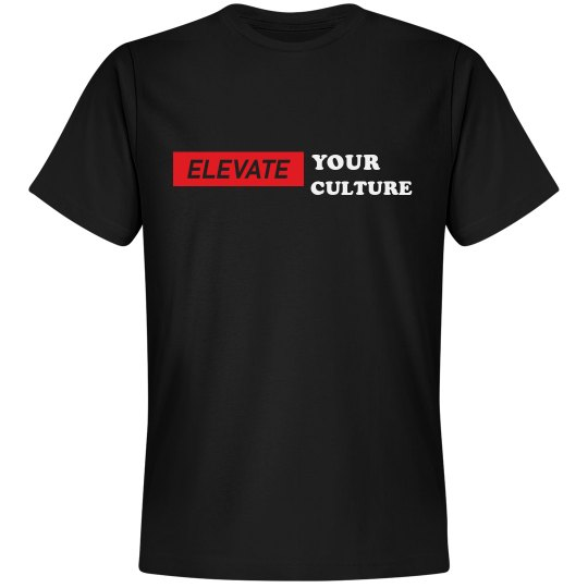 ELEVATE YOUR CULTURE TSHIRT