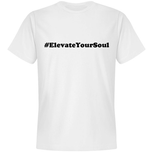 Elevate Your Soul- White Tee