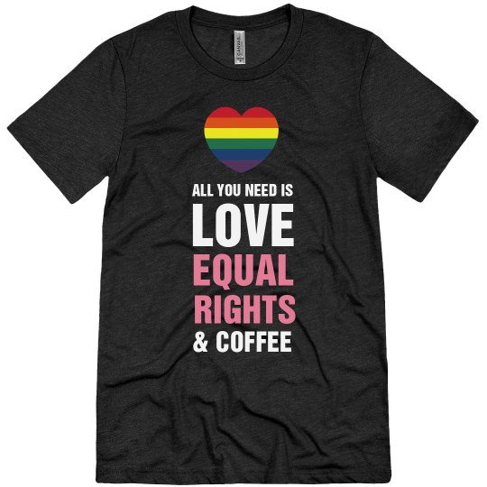 Equal Rights And Coffee