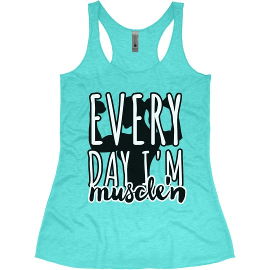 Every Day I'm Muscle'n Fitness Tank