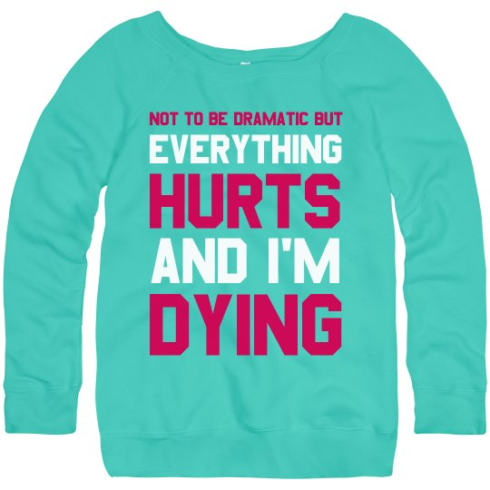 Everything Hurts I'm Dying Workout