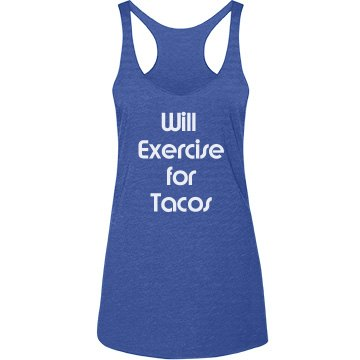 Exercise for Tacos