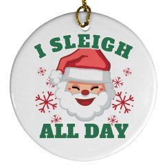 Sleigh All Day Xmas Ornament