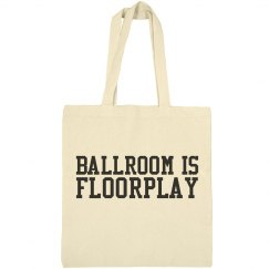 Ballroom Is Floorplay Tote Bag