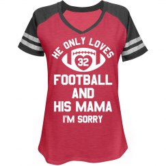 He Loves Football & His Mama Custom