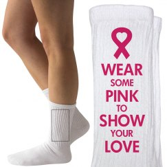 Wear Some Pink Love Breast Cancer Socks